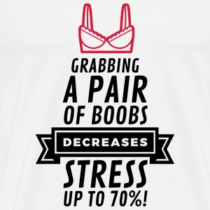 Touching breasts reduces stress! Sports wear - Men's Premium T-Shirt