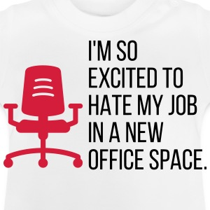 My great office. My crappy job! Shirts - Baby T-Shirt