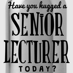 have you hugged a senior lecturer today t-shirt - Water Bottle