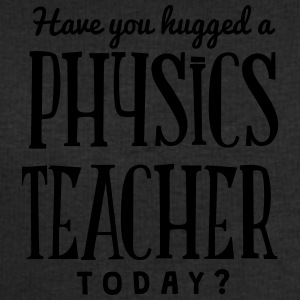 have you hugged a physics teacher today t-shirt - Men's Sweatshirt by Stanley & Stella