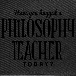 have you hugged a philosophy teacher tod t-shirt - Snapback Cap