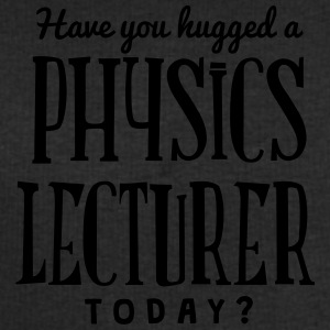 have you hugged a physics lecturer today t-shirt - Men's Sweatshirt by Stanley & Stella