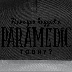 have you hugged a paramedic today t-shirt - Snapback Cap