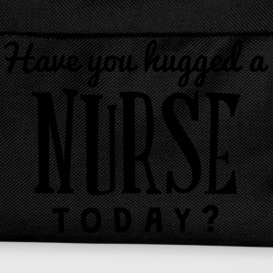 have you hugged a nurse today t-shirt - Kids' Backpack