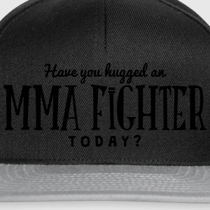 have you hugged a mma fighter today t-shirt - Casquette snapback