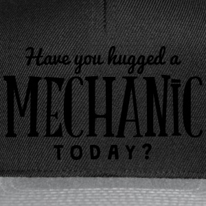 have you hugged a mechanic today t-shirt - Snapback Cap