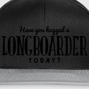 have you hugged a longboarder today t-shirt - Snapback Cap