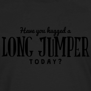 have you hugged a long jumper today t-shirt - T-shirt manches longues Premium Homme