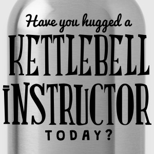have you hugged a kettlebell instructor  t-shirt - Water Bottle