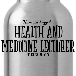 have you hugged a health and medicine le t-shirt - Water Bottle