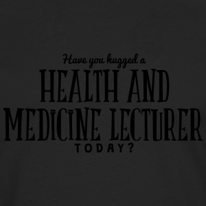 have you hugged a health and medicine le t-shirt - Men's Premium Longsleeve Shirt