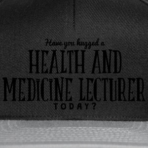 have you hugged a health and medicine le t-shirt - Snapback Cap