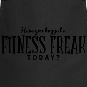 have you hugged a fitness freak today t-shirt - Tablier de cuisine