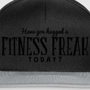 have you hugged a fitness freak today t-shirt - Snapback Cap