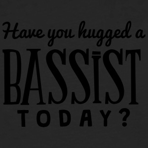 have you hugged a bassist today t-shirt - T-shirt manches longues Premium Homme