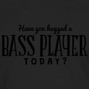 have you hugged a bass player today t-shirt - Men's Premium Longsleeve Shirt