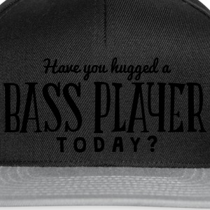 have you hugged a bass player today t-shirt - Snapback Cap