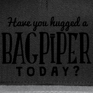 have you hugged a bagpiper today t-shirt - Snapback Cap