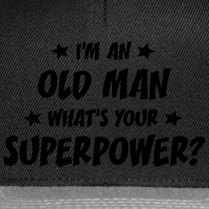 im an old man whats your superpower t-shirt - Snapback Cap
