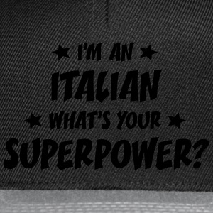 im an italian whats your superpower t-shirt - Snapback Cap