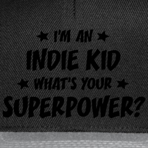 im an indie kid whats your superpower t-shirt - Snapback Cap