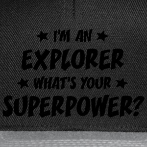 im an explorer whats your superpower t-shirt - Casquette snapback