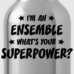 im an ensemble whats your superpower t-shirt - Gourde