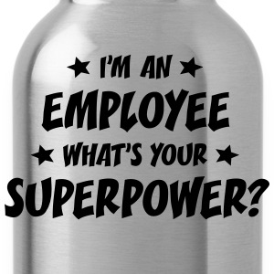 im an employee whats your superpower t-shirt - Gourde