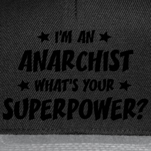 im an anarchist whats your superpower t-shirt - Casquette snapback