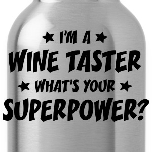 im a wine taster whats your superpower t-shirt - Water Bottle