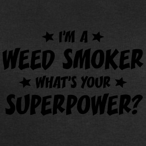 im a weed smoker whats your superpower t-shirt - Men's Sweatshirt by Stanley & Stella