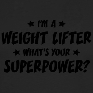 im a weight lifter whats your superpower t-shirt - T-shirt manches longues Premium Homme