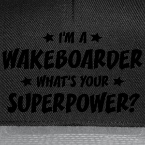 im a wakeboarder whats your superpower t-shirt - Casquette snapback