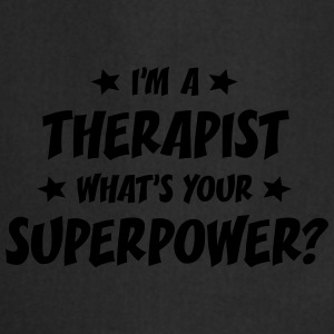 im a therapist whats your superpower t-shirt - Cooking Apron