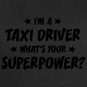 im a taxi driver whats your superpower t-shirt - Sweat-shirt Homme Stanley & Stella