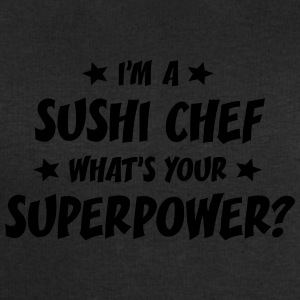 im a sushi chef whats your superpower t-shirt - Sweat-shirt Homme Stanley & Stella