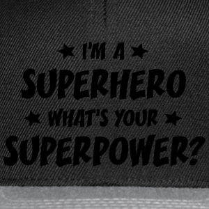 im a superhero whats your superpower t-shirt - Casquette snapback