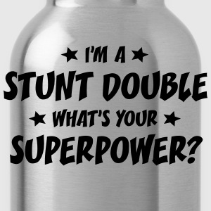 im a stunt double whats your superpower t-shirt - Water Bottle