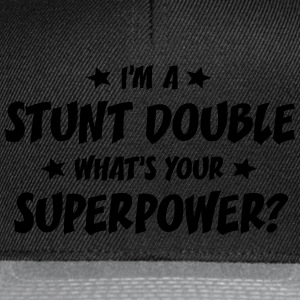 im a stunt double whats your superpower t-shirt - Casquette snapback