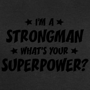 im a strongman whats your superpower t-shirt - Men's Sweatshirt by Stanley & Stella