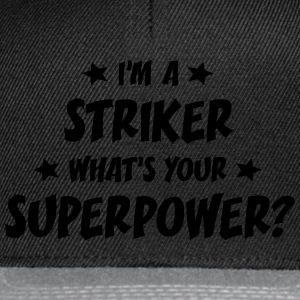 im a striker whats your superpower t-shirt - Casquette snapback