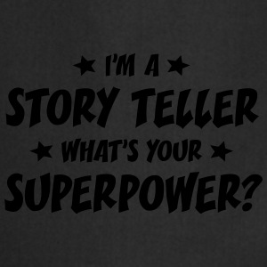 im a story teller whats your superpower t-shirt - Tablier de cuisine