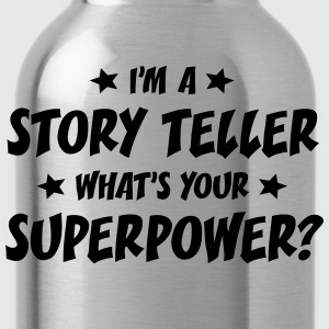 im a story teller whats your superpower t-shirt - Gourde