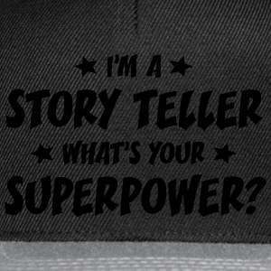 im a story teller whats your superpower t-shirt - Casquette snapback