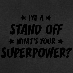 im a stand off whats your superpower t-shirt - Men's Sweatshirt by Stanley & Stella