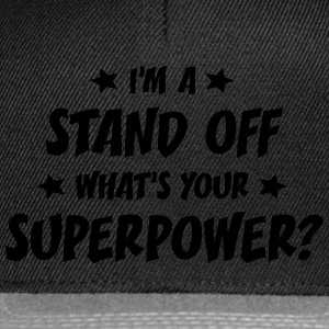 im a stand off whats your superpower t-shirt - Snapback Cap