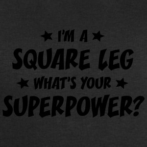 im a square leg whats your superpower t-shirt - Men's Sweatshirt by Stanley & Stella