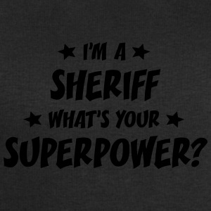 im a sheriff whats your superpower t-shirt - Men's Sweatshirt by Stanley & Stella