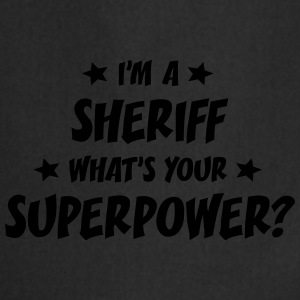 im a sheriff whats your superpower t-shirt - Tablier de cuisine