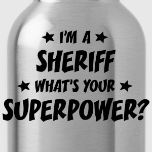im a sheriff whats your superpower t-shirt - Water Bottle